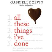All These Things Ive Done, by Gabrielle Zevin
