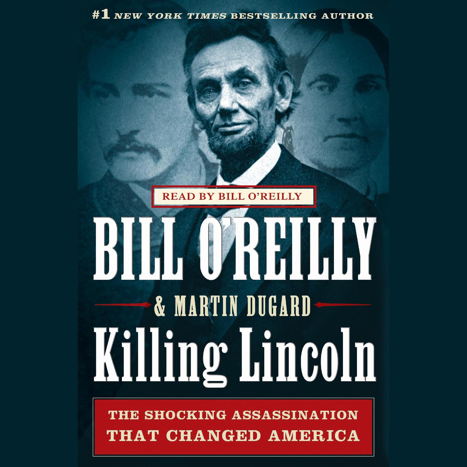 Printable Killing Lincoln: The Shocking Assassination That Changed America Forever Audiobook Cover Art