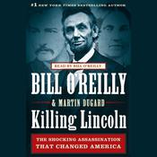 Killing Lincoln Audiobook, by Bill O'Reilly, Martin Dugard