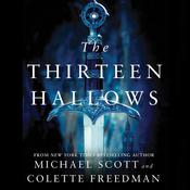 The Thirteen Hallows Audiobook, by Michael Scott, Colette Freedman