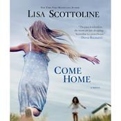 Come Home: A Novel Audiobook, by Lisa Scottoline