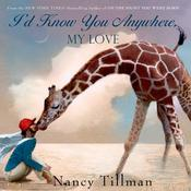 Id Know You Anywhere, My Love Audiobook, by Nancy Tillman