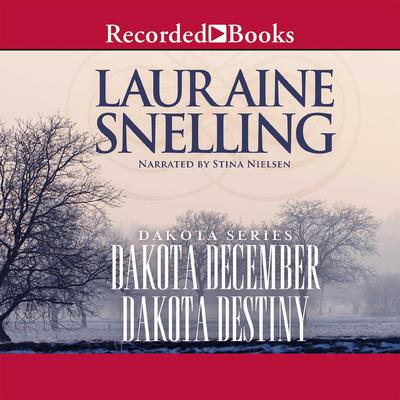 Dakota December and Dakota Destiny Audiobook, by Lauraine Snelling
