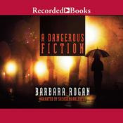 A Dangerous Fiction Audiobook, by Barbara Rogan
