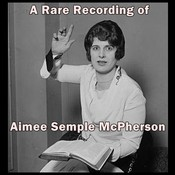 A Rare Recording of Aimee Semple McPherson Audiobook, by Aimee Semple McPherson