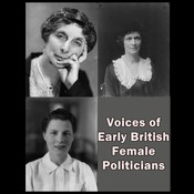 Voices of Early British Female Politicians, by Edith Clara Summerskill, Katharine Ramsey, Nancy Astor