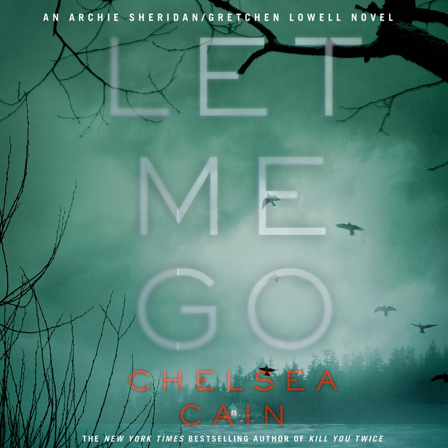 Printable Let Me Go: An Archie Sheridan / Gretchen Lowell Novel Audiobook Cover Art