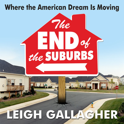 The End the Suburbs: Where the American Dream is Moving Audiobook, by Leigh Gallagher