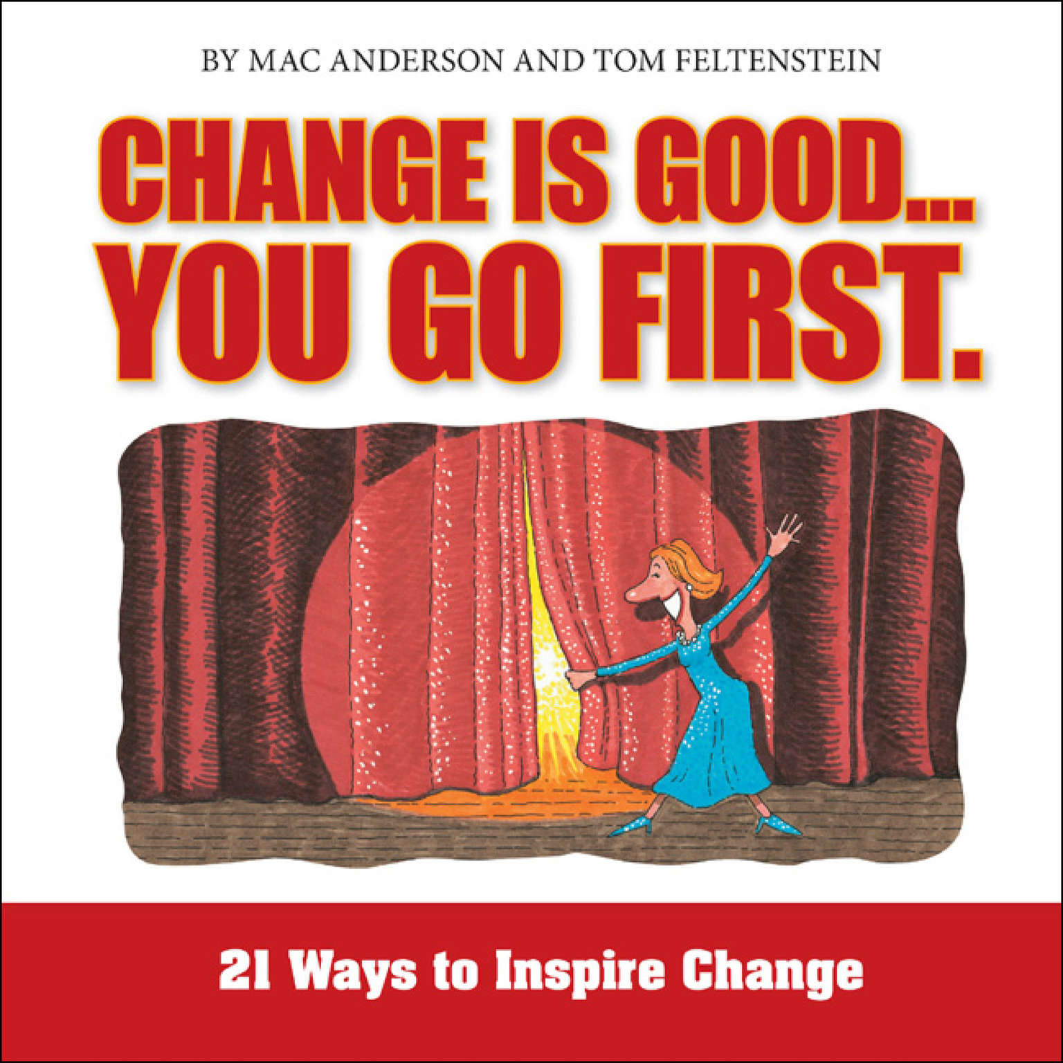 Printable Change Is Good…You Go First: 21 Ways to Inspire Change Audiobook Cover Art