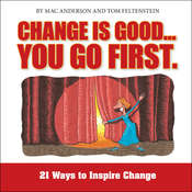 Change Is Good…You Go First: 21 Ways to Inspire Change Audiobook, by Mac Anderson