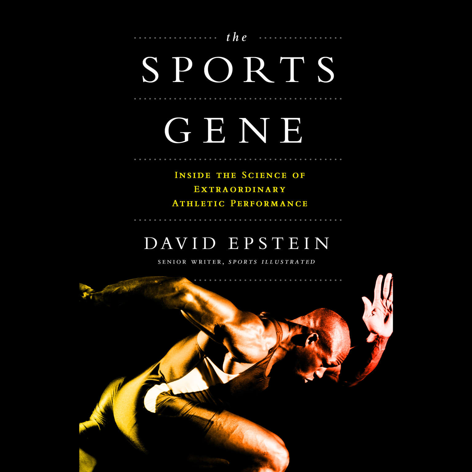 Printable The Sports Gene: Inside the Science of Extraordinary Athletic Performance Audiobook Cover Art
