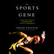 The Sports Gene: Inside the Science of Extraordinary Athletic Performance, by David Epstein