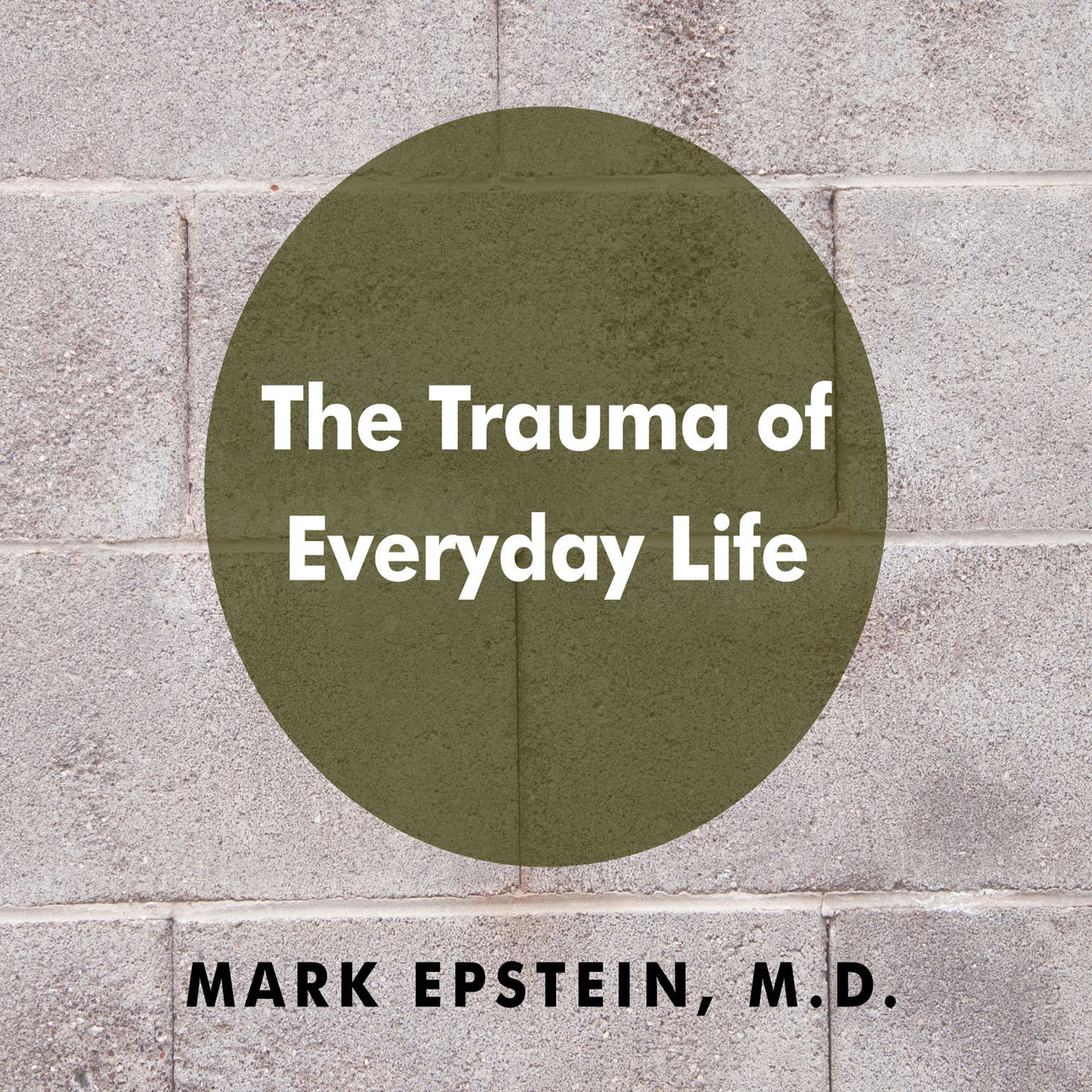 Printable The Trauma of Everyday Life Audiobook Cover Art