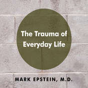 The Trauma of Everyday Life Audiobook, by Mark Epstein