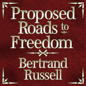 Proposed Roads to Freedom Audiobook, by Bertrand Russell