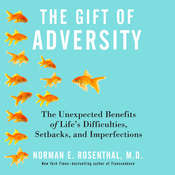 The Gift of Adversity: The Unexpected Benefits of Life's Difficulties, Setbacks, and Imperfections Audiobook, by Norman E. Rosenthal