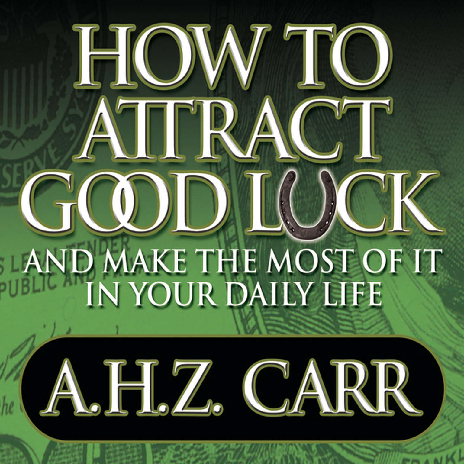 Printable How to Attract Good Luck: And Make the Most of It in Your Daily Life Audiobook Cover Art