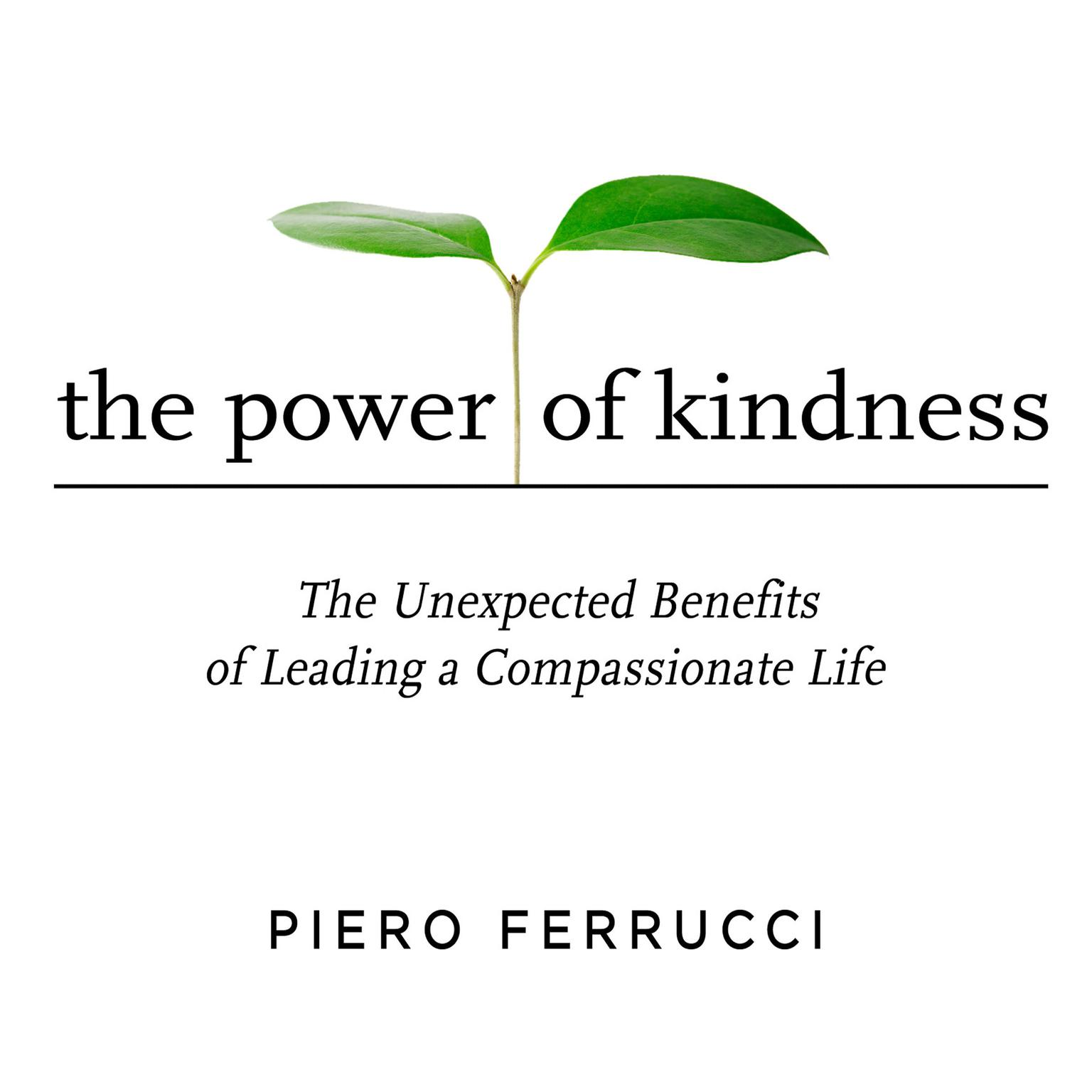 Printable The Power of Kindness: The Unexpected Benefits of Leading a Compassionate Life Audiobook Cover Art