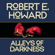 Alleys of Darkness Audiobook, by Robert E. Howard