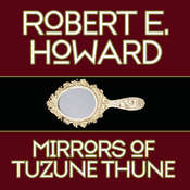 Mirrors of Tuzune Thune Audiobook, by Robert E. Howard