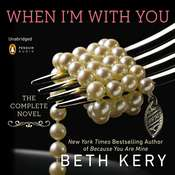 When Im with You: A Because You Are Mine Novel, by Beth Kery