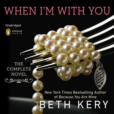 When Im with You: A Because You Are Mine Novel Audiobook, by