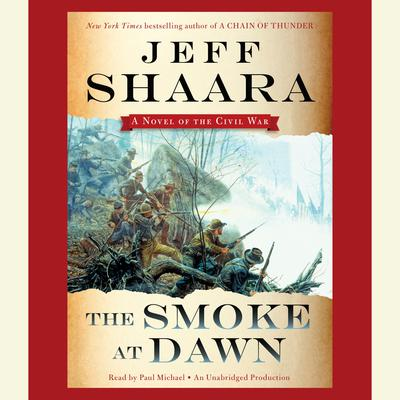The Smoke at Dawn: A Novel of the Civil War Audiobook, by