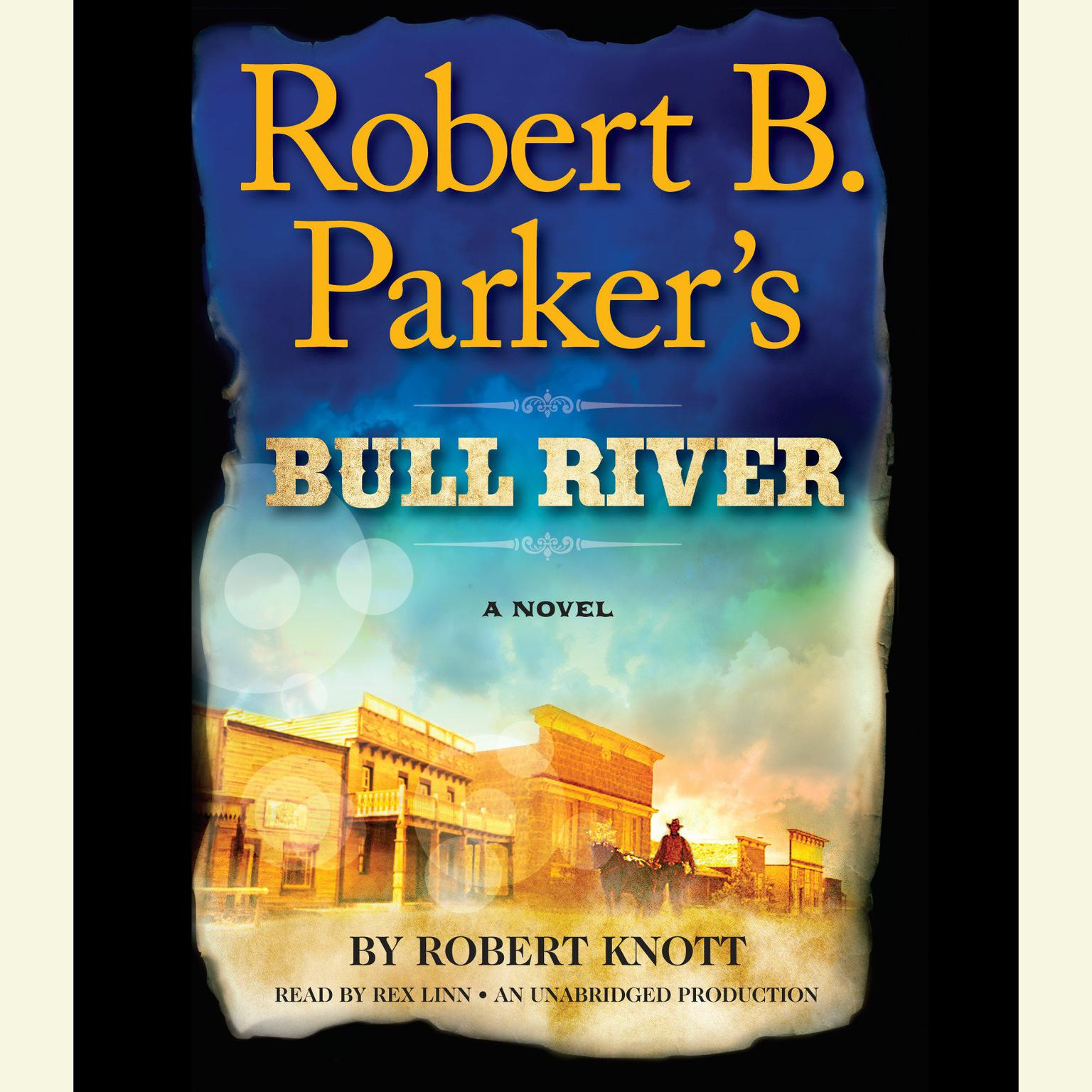 Printable Robert B. Parker's Bull River: A Cole and Hitch Novel Audiobook Cover Art