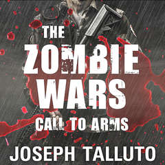 The Zombie Wars: Call to Arms Audiobook, by Joseph Talluto