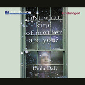 Just What Kind of Mother Are You?, by Paula Daly