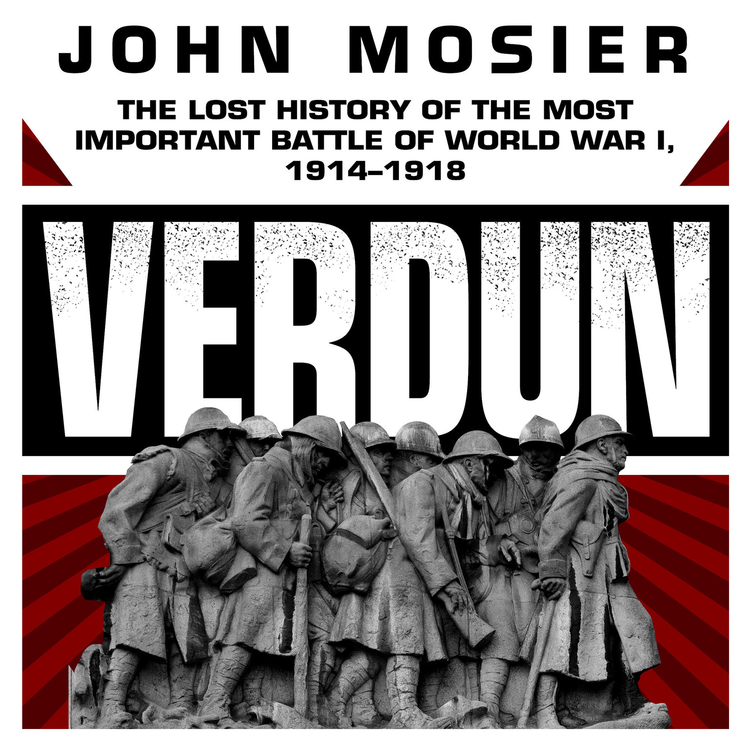 Printable Verdun: The Lost History of the Most Important Battle of World War I, 1914–1918 Audiobook Cover Art