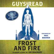 Guys Read: Frost and Fire: A Short Story from Guys Read: Other Worlds Audiobook, by Ray Bradbury