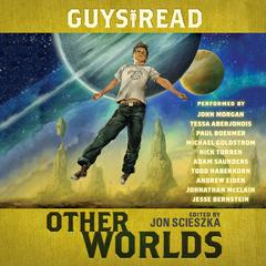 Guys Read: Other Worlds Audiobook, by Kenneth Oppel, Jon Scieszka, Rick Riordan, Neal Shusterman, Rebecca Stead, D. J. MacHale, Shaun Tan, Eric Nylund, Tom Angleberger, Eric S. Nylund
