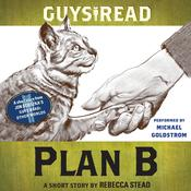 Guys Read: Plan B: A Short Story from Guys Read: Other Worlds Audiobook, by Rebecca Stead