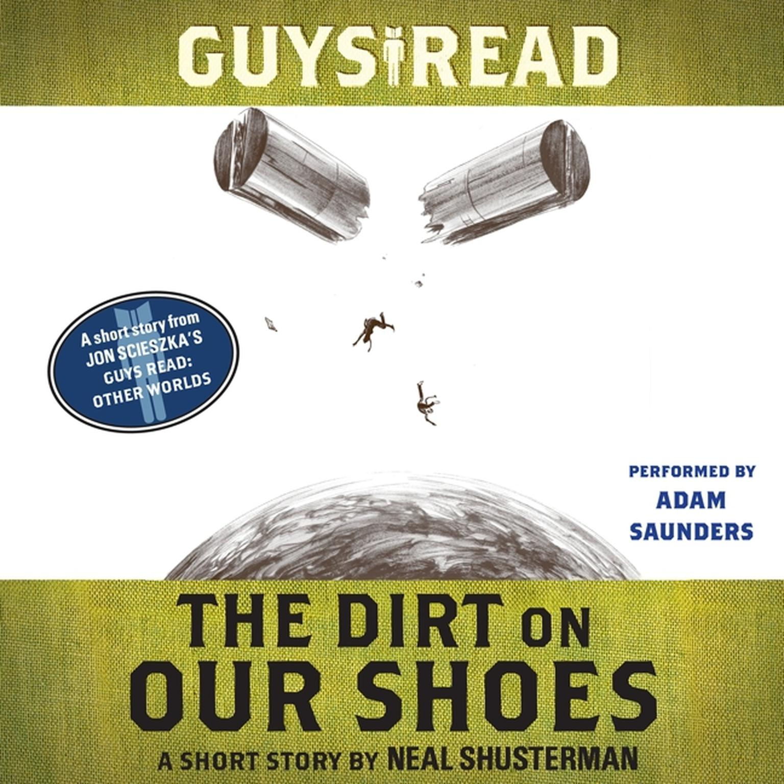 Printable Guys Read: The Dirt on Our Shoes: A Short Story from Guys Read: Other Worlds Audiobook Cover Art