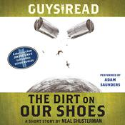 The Dirt on Our Shoes, by Neal Shusterman