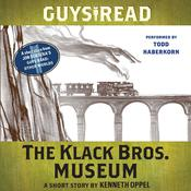Guys Read: The Klack Bros. Museum: A Short Story from Guys Read: Other Worlds Audiobook, by Kenneth Oppel