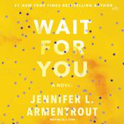 Wait for You Audiobook, by Jennifer L. Armentrout, J. Lynn