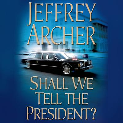 Shall We Tell the President? Audiobook, by Charles Finch