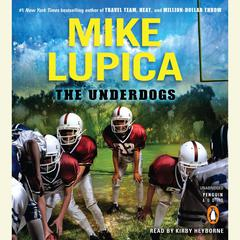 The Underdogs: Children, Dogs, and the Power of Unconditional Love Audiobook, by Melissa Fay Greene, Mike Lupica