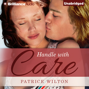 Handle with Care Audiobook, by Patrice Wilton