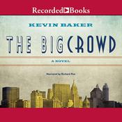 The Big Crowd Audiobook, by Kevin Baker