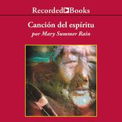 Canción del espíritu Audiobook, by Mary Summer Rain
