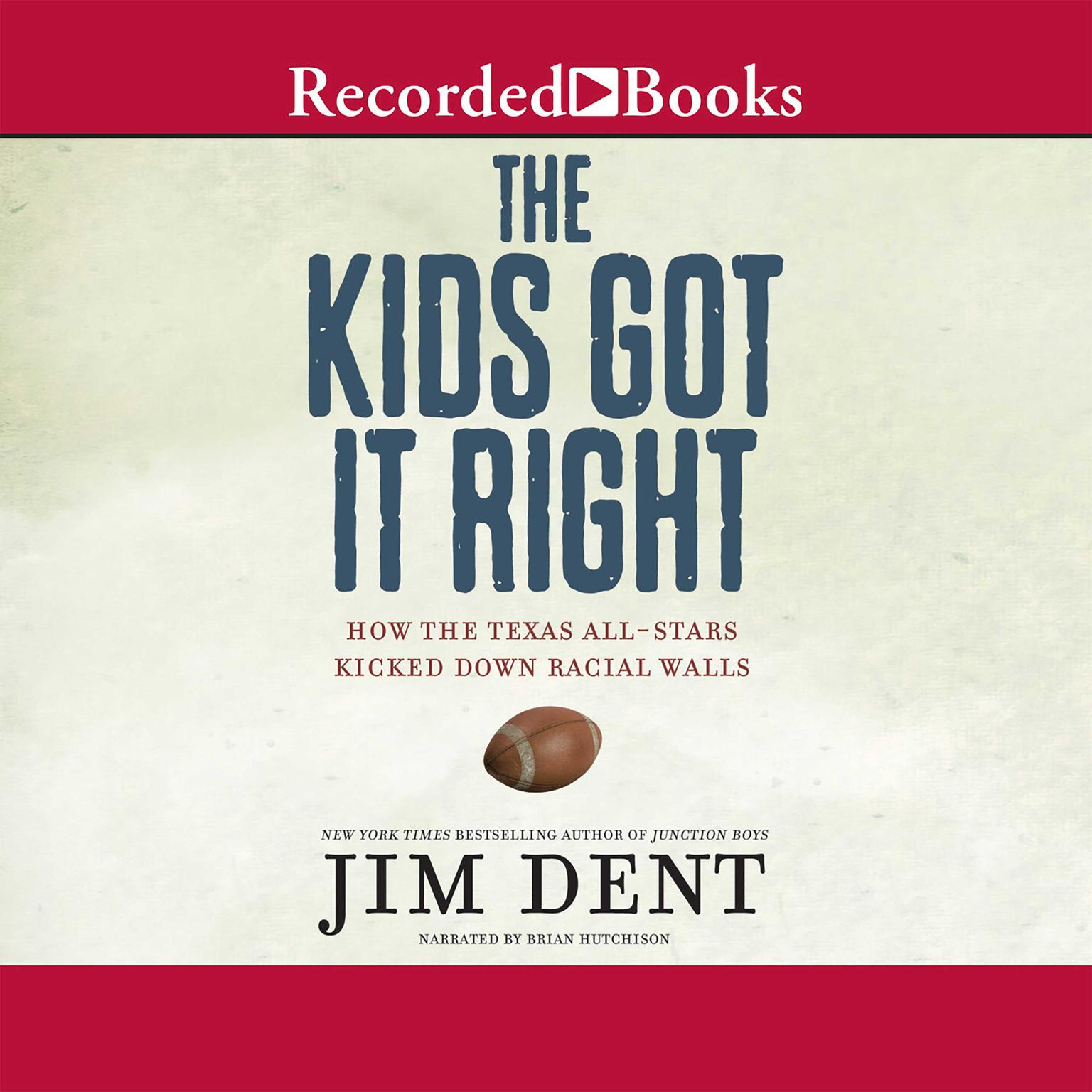 Printable The Kids Got It Right: How the Texas All-Stars Kicked Down Racial Walls Audiobook Cover Art