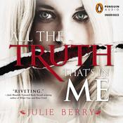 All the Truth Thats in Me, by Julie Berry