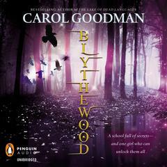 Blythewood Audiobook, by Carol Goodman