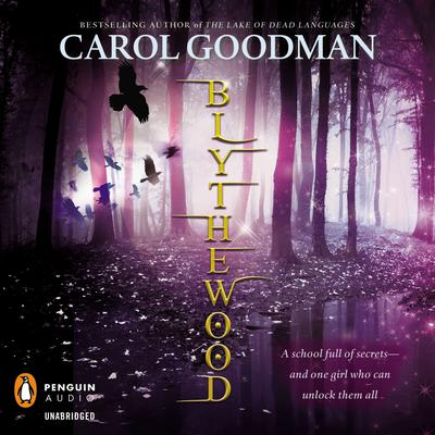 Blythewood Audiobook, by Carol Goodman