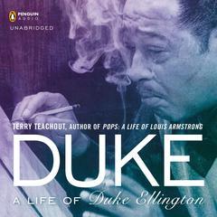 Duke: A Life of Duke Ellington Audiobook, by Terry Teachout