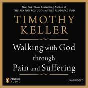 Walking with God through Pain and Suffering, by Timothy Keller