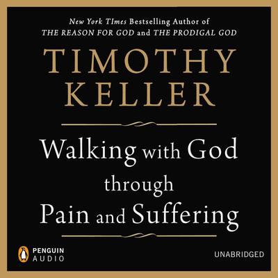 Walking with God through Pain and Suffering Audiobook, by Timothy Keller